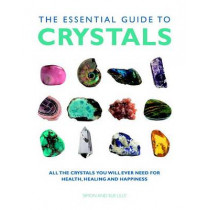 Essential Guide to Crystals: All the Crystals You Will Ever Need for Health, Healing, and Happiness by Simon Lilly, 9781844839148