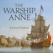 The Warship Anne: An illustrated history by Richard Endsor, 9781844864393