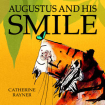 Augustus and His Smile by Catherine Rayner, 9781845062835