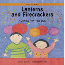 Lanterns and Firecrackers: A Chinese New Year Story by Jonny Zucker, 9781845070762