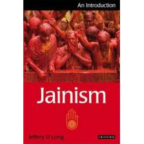 Jainism: An Introduction by Jeffery D. Long, 9781845116262