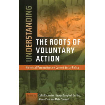 Understanding Roots of Voluntary Action: Historical Perspectives on Current Social Policy by Colin Rochester, 9781845194246
