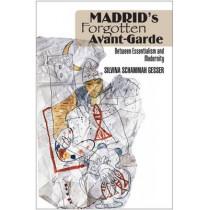 Madrid's Forgotten Avant-Garde: Between Essentialism and Modernity by Silvina Schammah Gesser, 9781845197827