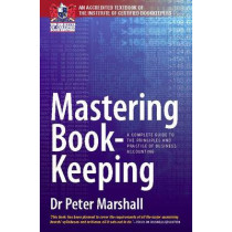 Mastering Book-Keeping 9th Edition: A Complete Guide to the Principles and Practice of Business Accounting by Dr. Peter Marshall, 9781845284466