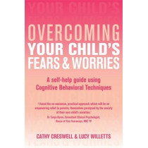 Overcoming Your Child's Fears and Worries by Cathy Creswell, 9781845290863