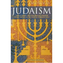 A Brief Guide to Judaism: Theology, History and Practice by Naftali Brawer, 9781845296018