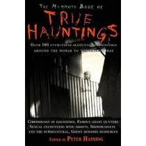 The Mammoth Book of True Hauntings by Peter Haining, 9781845296889