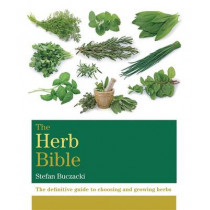 The Herb Bible: The definitive guide to choosing and growing herbs by Stefan Buczacki, 9781845339265