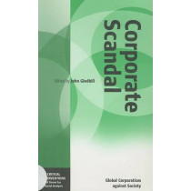 Corporate Scandal: Global Corporatism against Society by John Gledhill, 9781845450021