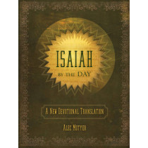 Isaiah by the Day: A New Devotional Translation by Alec Motyer, 9781845506544