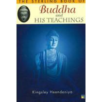 Sterling Book of Buddha and His Teachings by Kingsley Heendenjya, 9781845571689