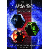 The Television Companion: The Unofficial and Unauthorised Guide to Doctor Who: Vol 1: Doctors 1-3 by David J. Howe, 9781845830762