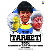 The Target Book: A History of the Target Doctor Who Books by David Howe, 9781845831141