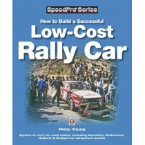 How to Build a Low-cost Rally Car: For Marathon, Endurance, Historic and Budget-car Adventure Road Rallies by Philip Young, 9781845842086