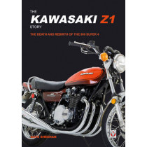 The Kawasaki Z1 Story: The Death and Rebirth of the 900 Super 4 by David Sheehan, 9781845848071