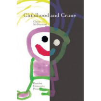 Childhood and Crime by Claire McDiarmid, 9781845860127