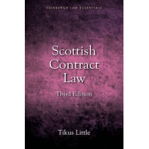 Scottish Contract Law Essentials: Your Guide to the Rules and Principles of the Law of Contract from a Scots Law Perspective by Tikus Little, 9781845861513