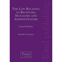 The Law Relating to Receivers, Managers and Administrators by Hubert Picarda, 9781845922108