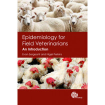 Epidemiology for Field Veterinarians: An Introduction by Evan Sergeant, 9781845936914