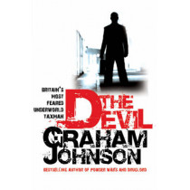 The Devil: Britain's Most Feared Underworld Taxman by Graham Johnson, 9781845961787