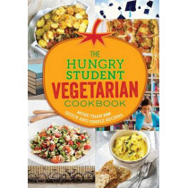 The Hungry Student Vegetarian Cookbook: More Than 200 Quick and Simple Recipes, 9781846014970