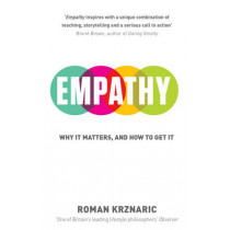 Empathy: Why It Matters, And How To Get It by Roman Krznaric, 9781846043857