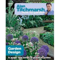 Alan Titchmarsh How to Garden: Garden Design by Alan Titchmarsh, 9781846073977