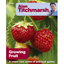 Alan Titchmarsh How to Garden: Growing Fruit by Alan Titchmarsh, 9781846074011