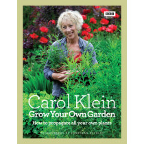 Grow Your Own Garden: How to propagate all your own plants by Carol Klein, 9781846078477