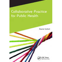 Collaborative Practice for Public Health by Dawne J. Gurbutt, 9781846198946