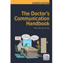 The Doctor's Communication Handbook, 7th Edition by Dr. Peter Tate, 9781846199516