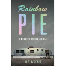 Rainbow Pie: A Memoir Of Redneck America by Joe Bageant, 9781846272585