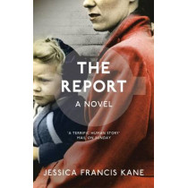 The Report by Jessica Kane, 9781846272806
