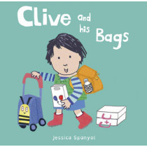 Clive and his Bags by Jessica Spanyol, 9781846438844
