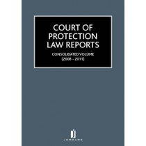 Court of Protection Law Reports Consolidated Volume 2007-2011: Consolidated Volume 2008-2011 by The Rt Hon Lord Justice Baker, 9781846613067