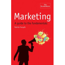 The Economist: Marketing: A Guide to the Fundamentals by Patrick Forsyth, 9781846681936