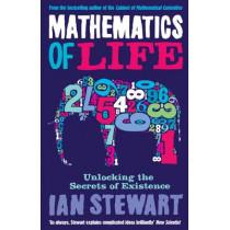 Mathematics Of Life: Unlocking the Secrets of Existence by Ian Stewart, 9781846682056