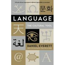 Language: The Cultural Tool by Daniel Everett, 9781846682681