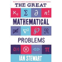 The Great Mathematical Problems by Ian Stewart, 9781846683374