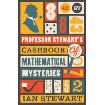 Professor Stewart's Casebook of Mathematical Mysteries by Ian Stewart, 9781846683480