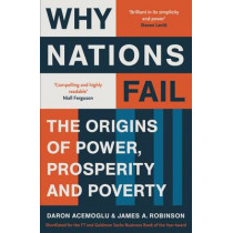 Why Nations Fail: The Origins of Power, Prosperity and Poverty by Daron Acemoglu, 9781846684302