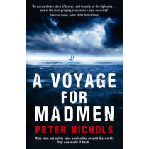 A Voyage For Madmen: Nine men set out to race each other around the world. Only one made it back ... by Peter Nichols, 9781846684432