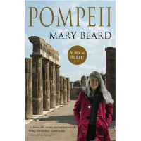 Pompeii: The Life of a Roman Town by Mary Beard, 9781846684715