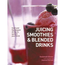 Juicing, Smoothies & Blended Drinks, 9781846815959