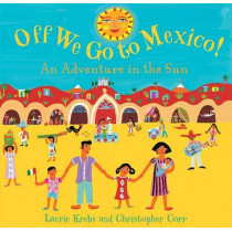 Off We Go to Mexico by Laurie Krebs, 9781846861598