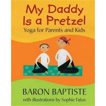 My Daddy is a Pretzel by Baron Baptiste, 9781846868993
