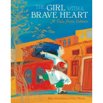 The Girl with a Brave Heart by Rita Jahanforuz, 9781846869310