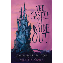 The Castle of Inside Out by David Henry Wilson, 9781846883965