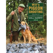 Will's Pigeon Shooting by Will Garfit, 9781846891236