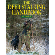 The Deer Stalking Handbook by Graham Downing, 9781846891830